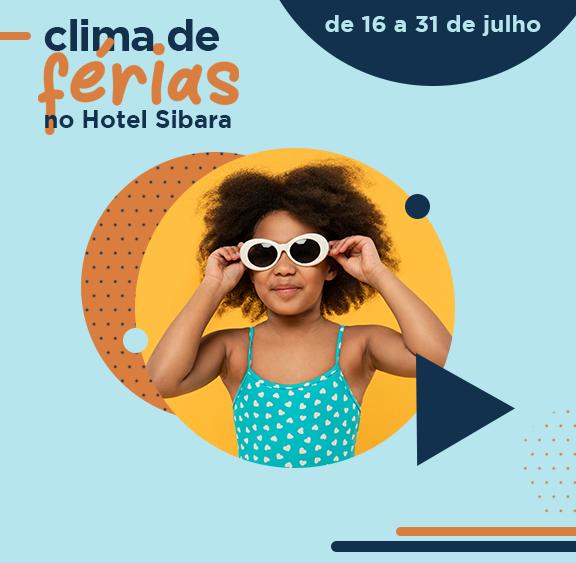 FÉRIAS DE JULHO - Sibara Hotel
